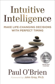 Intuitive Intelligence (Make Life-Changing Decisions With Perfect Timing) by Paul O'Brien, 9781582706986
