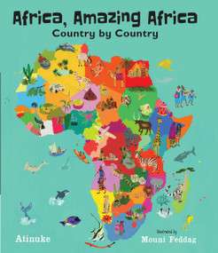 Africa, Amazing Africa: Country by Country by Atinuke, Mouni Feddag, 9781536205374