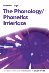 The Phonology/Phonetics Interface by Elizabeth C. Zaiga, 9780262542647