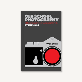 Old School Photography (100 Things You Must Know to Take Fantastic Film Photos) by Kai Wong, 9781797209449