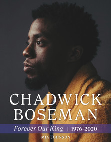 Chadwick Boseman (Forever Our King 1976-2020) by Mia Johnson, 9781629378305