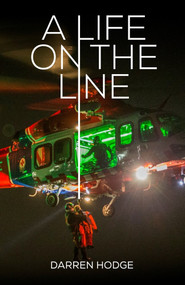 A Life on the Line by Darren Hodge, 9781925642988