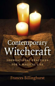 Contemporary Witchcraft (Foundational Practices for a Magical Life) by Frances Billinghurst, 9781789046649