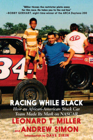 Racing While Black (How an African-American Stock Car Team Made Its Mark on NASCAR) - 9781644210192 by Leonard T. Miller, Andrew Simon, Dave Zirin, 9781644210192
