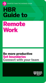 HBR Guide to Remote Work - 9781647820527 by Harvard Business Review, 9781647820527
