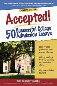 Accepted! 50 Successful College Admission Essays by Gen Tanabe, Kelly Tanabe, 9781617601576