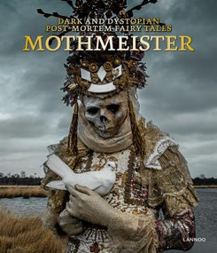 Mothmeister: Dark and Dystopian Post-Mortem Fairy Tales by Lannoo Publishers, 9789401473644