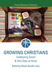 Growing Christians (Celebrating Saints & Holy Days at Home) by Allison Sandlin Liles, 9780880284905