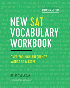 Seberson Method: New SAT® Vocabulary Workbook (Over 700 High-Frequency Words to Master) by Katya Seberson, 9781641525176