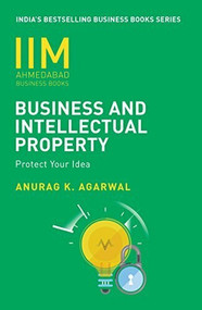 IIMA - Business And Intellectual Property by Anurag K Agarwal, 9788184001402