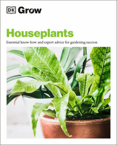 Grow Houseplants (Essential know-how and expert advice for success) by DK, 9780744033717
