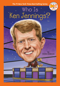 Who Is Ken Jennings? - 9780593226438 by Kirsten Anderson, Who HQ, Jake Murray, 9780593226438