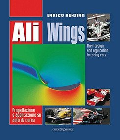 Ali Wings (Their Design and Application to Racing Cars) by Enrico Benzing, 9788879115391