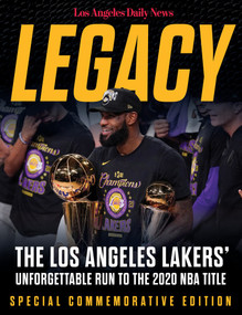 Legacy (The Los Angeles Lakers' Unforgettable Run to the 2020 NBA Title) by Los Angeles Daily News, 9781629378268
