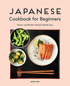 Japanese Cookbook for Beginners (Classic and Modern Recipes Made Easy) by Azusa Oda, 9781646114351