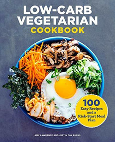 Low-Carb Vegetarian Cookbook (100 Easy Recipes and a Kick-Start Meal Plan) by Amy Lawrence, Justin Fox Burks, 9781646112197