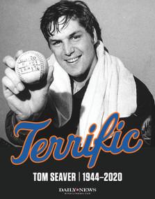 Terrific (Tom Seaver 1944-2020) by New York Daily News, 9781629378961
