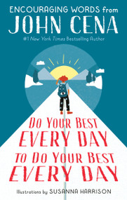 Do Your Best Every Day to Do Your Best Every Day (Encouraging Words from John Cena) by John Cena, Susanna Harrison, 9780593377222