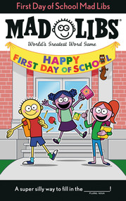 First Day of School Mad Libs by Kim Ostrow, 9780593225875