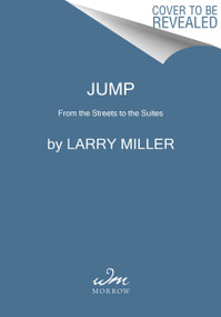 Jump (From the Streets to the Suites) by Larry Miller, 9780062999818