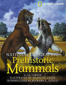 National Geographic Prehistoric Mammals by Alan Turner, 9780792269977