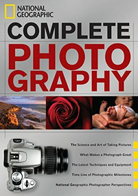 National Geographic Complete Photography by National Geographic, Scott Stuckey, 9781426207761