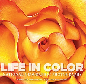 Life in Color (National Geographic Photographs) by Susan Hitchcock, Jonathan Adler, 9781426209628