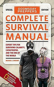 Doomsday Preppers Complete Survival Manual by Michael Sweeney, 9781426211225