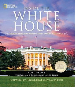 Inside the White House (Stories From the World's Most Famous Residence) - 9781426213045 by Noel Grove, Laura Bush, 9781426213045