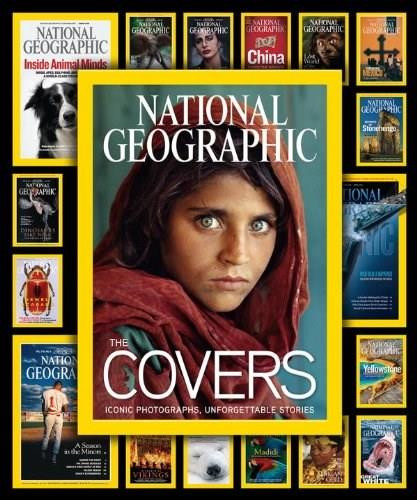 National Geographic The Covers (Iconic Photographs, Unforgettable Stories) by Mark Collins Jenkins, Chris Johns, 9781426213885