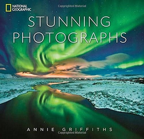 National Geographic Stunning Photographs by Annie Griffiths, 9781426213922