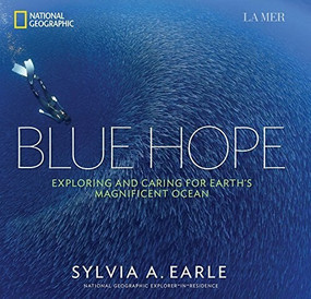 Blue Hope (Exploring and Caring for Earth's Magnificent Ocean) by Sylvia A. Earle, 9781426213953