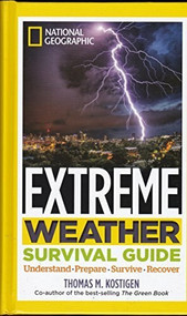 Extreme Weather Srv Gde (DR 1st) (Understand, Prepare, Survive, Recover) by Thomas M. Kostigen, 9781426214868