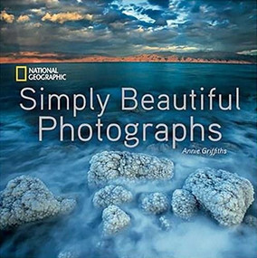 National Geographic Simply Beautiful Photographs - 9781426217265 by Annie Griffiths, 9781426217265