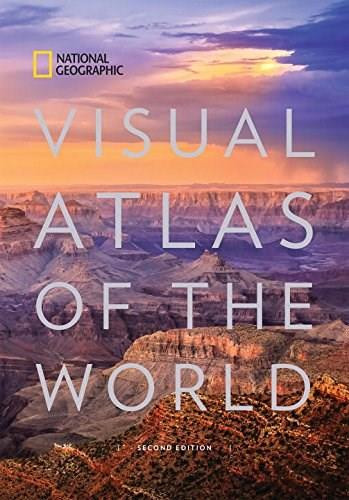 National Geographic Visual Atlas of the World, 2nd Edition (Fully Revised and Updated) by National Geographic, 9781426218385