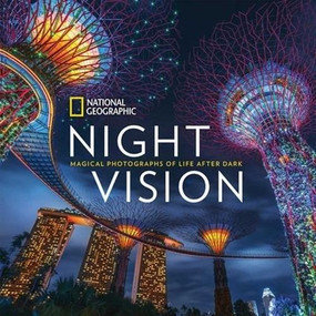National Geographic Night Vision (Magical Photographs of Life After Dark) by National Geographic, Susan Hitchcock, Len Jenshel, Diane Cook, 9781426218521