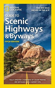 National Geographic Guide to Scenic Highways and Byways, 5th Edition (The 300 Best Drives in the U.S.) by National Geographic, 9781426219054