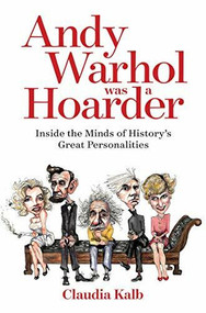 Andy Warhol Was a Hoarder (Inside the Minds of History's Great Personalities) - 9781426219474 by Claudia Kalb, 9781426219474