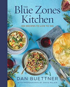 The Blue Zones Kitchen (100 Recipes to Live to 100) by Dan Buettner, 9781426220135