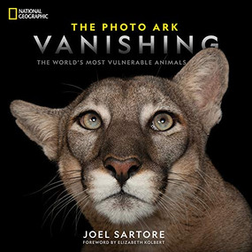 National Geographic The Photo Ark Vanishing (The World's Most Vulnerable Animals) by Joel Sartore, Elizabeth Kolbert, 9781426220593