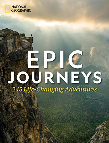 Epic Journeys (245 Life-Changing Adventures) by National Geographic, 9781426220616