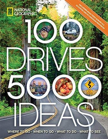 100 Drives, 5,000 Ideas (Where to Go, When to Go, What to Do, What to See) by Joe Yogerst, 9781426220906