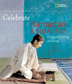 Holidays Around the World: Celebrate Ramadan and Eid al-Fitr with Praying, Fasting, and Charity by Deborah Heiligman, 9781426304767