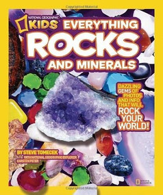 National Geographic Kids Everything Rocks and Minerals (Dazzling gems of photos and info that will rock your world) by Steve Tomecek, 9781426307683