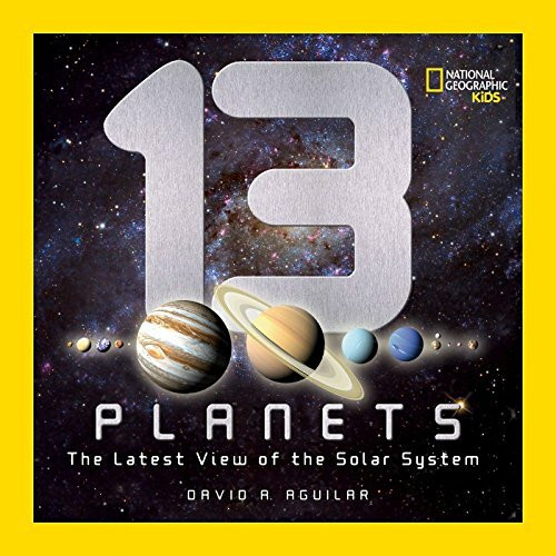 13 Planets (The Latest View of the Solar System) by David A. Aguilar, 9781426307706