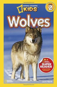 National Geographic Readers: Wolves by Laura Marsh, 9781426309137