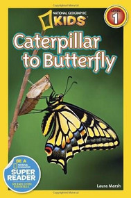 National Geographic Readers: Caterpillar to Butterfly by Laura Marsh, 9781426309205