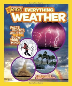 National Geographic Kids Everything Weather (Facts, Photos, and Fun that Will Blow You Away) by Kathy Furgang, 9781426310584