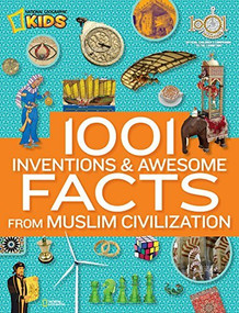 1001 Inventions and Awesome Facts from Muslim Civilization (Official Children's Companion to the 1001 Inventions Exhibition) - 9781426312625 by National Geographic, 9781426312625
