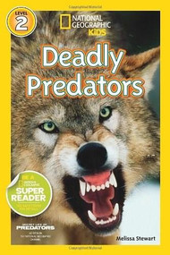 National Geographic Readers: Deadly Predators by Melissa Stewart, 9781426313462